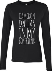 Cameron Dallas Is My Boyfriend Long sleeve T-shirt for Women - Meh. Geek - 2