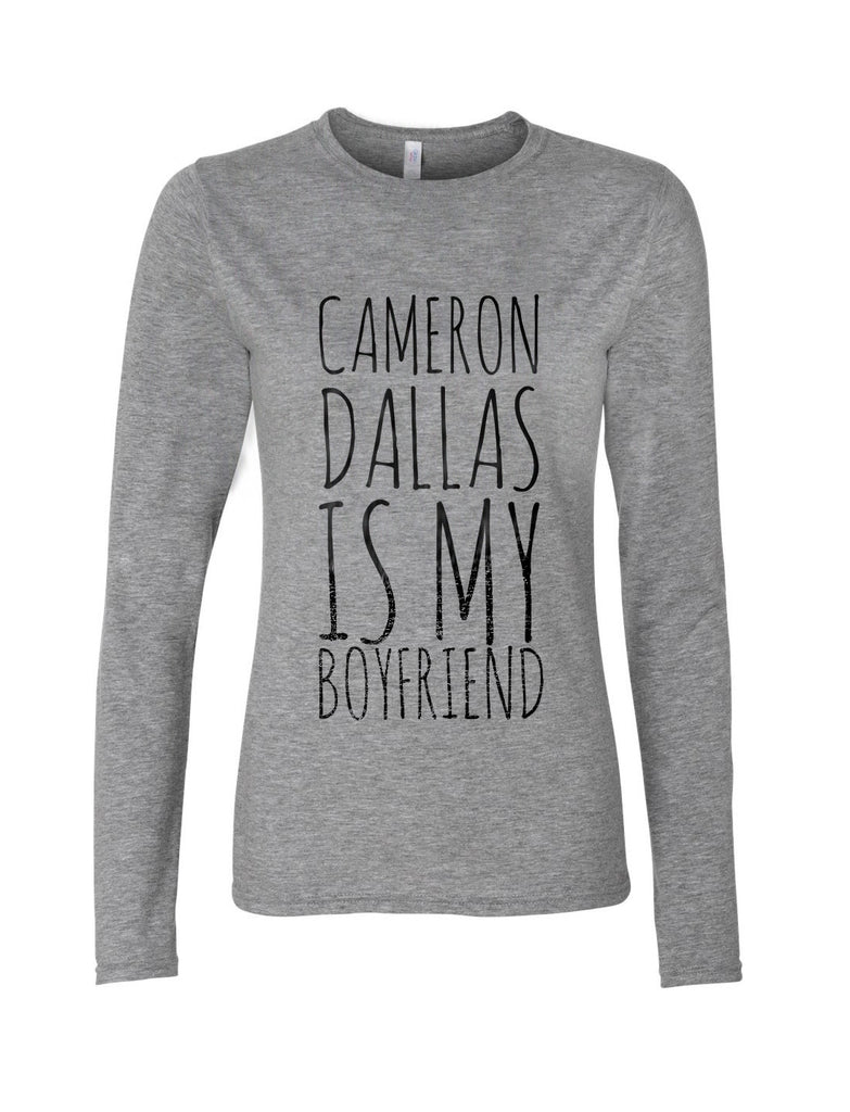 Cameron Dallas Is My Boyfriend Long sleeve T-shirt for Women - Meh. Geek - 3