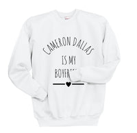 Cameron Dallas Is My Boyfriend Love Crewneck Sweatshirt - Meh. Geek