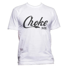 Choke Me T-shirt Men