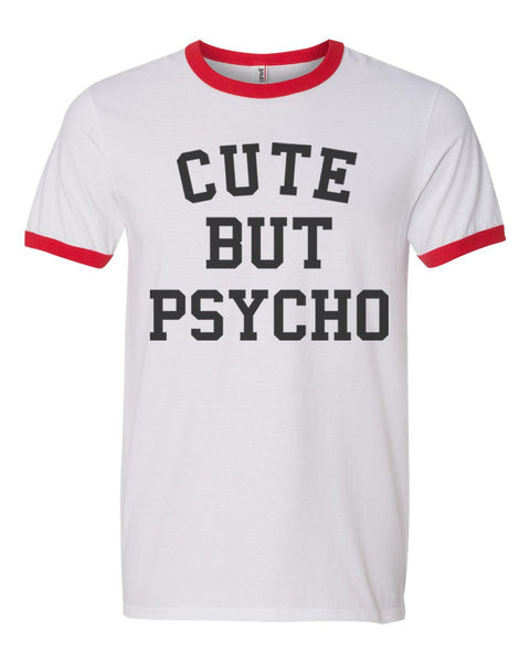 Cute But Psycho Ringer Unisex T-shirt / tee