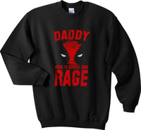 Daddy Needs to Express some Rage Deadpool Unisex Crewneck Sweatshirt - Meh. Geek - 1