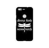 Dinna fash Sassenach LG and Google Pixel Snap or Tough Phone Case