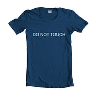 Do Not Touch Women T-shirt