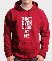 Don`t Event Look At Me Unisex Pullover Hoodie - Meh. Geek