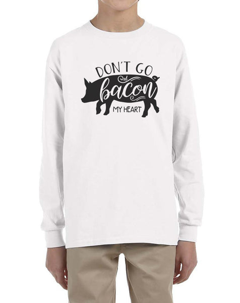 Don't Go Bacon My Heart Kid / Youth Long Sleeves T-shirt tee