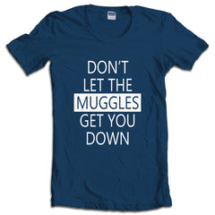 Don't Let Muggles Get You down Unisex T-shirt Women - Meh. Geek