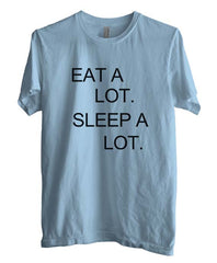 Eat A Lot Sleep A Lot T-shirt Men - Meh. Geek
