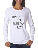Eat A Lot Sleep A Lot Long sleeve T-shirt for Women - Meh. Geek