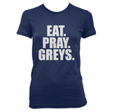 Eat Pray Greys Women T-shirt Tee