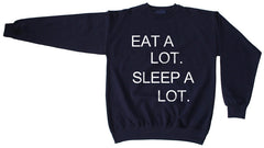 Eat A Lot Sleep A Lot Unisex Crewneck Sweatshirt - Meh. Geek
