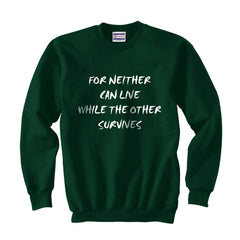 For Neither Can Live While The Other Survives Unisex Crewneck Sweatshirt Adult