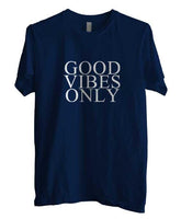 Good Vibes Only T-shirt Men - Meh. Geek