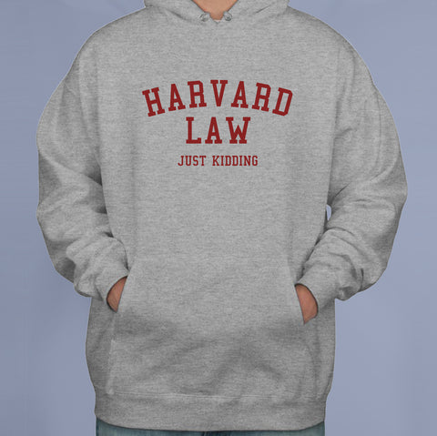 Harvard Law Just Kidding Unisex Pullover Hoodie Adult