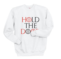 Hold the Door Red Game of Thrones Unisex Crewneck Sweatshirt - Meh. Geek - 3