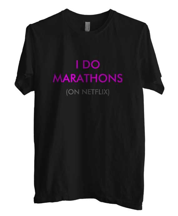 I Do Marathons On Netflix T-shirt Men - Meh. Geek