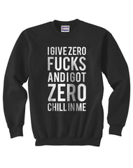 I Give Zero Fucks and I Got Zero Chill in Me Ariana Grande Lyrics Unisex Crewneck Sweatshirt - Meh. Geek - 5