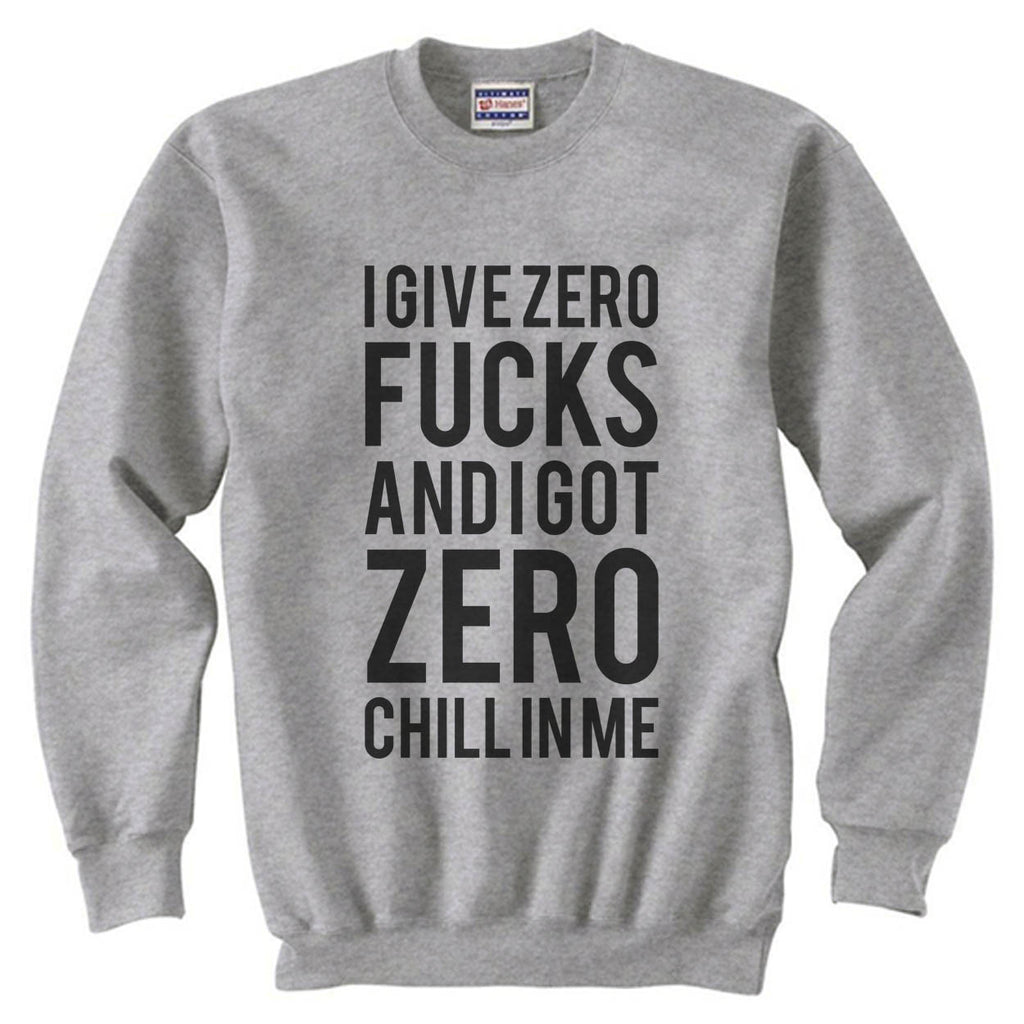 I Give Zero Fucks and I Got Zero Chill in Me Ariana Grande Lyrics Unisex Crewneck Sweatshirt - Meh. Geek - 4