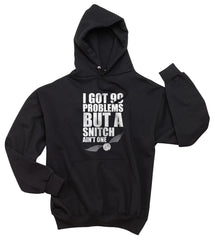 I Got 99 Problems But A Snitch Ain`t One Unisex Pullover Hoodie - Meh. Geek