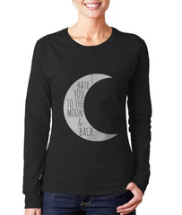 I Hate You To The Moon And Back Long sleeve T-shirt for Women
