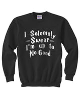 "Quote by J.K. Rowling ""I solemnly swear that I am up to no good"" with Harry potter Font Unisex Crewneck Sweatshirt - Meh. Geek - 1"