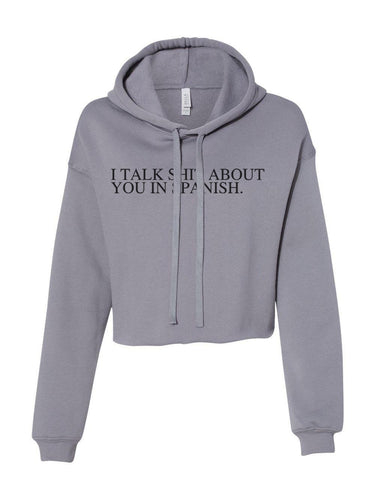 I Talk Shit About You In Spanish Camila Cabello Cropped Hoodie