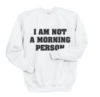 I Am Not A Morning Person Unisex Crewneck Sweatshirt - Meh. Geek