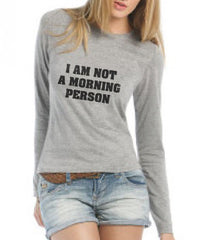 I Am Not A Morning Person Long sleeve T-shirt for Women - Meh. Geek