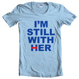 I'm Still With Her | Presidential Election 2016 | Women T-shirt - Meh. Geek - 2