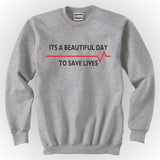 It's a beautiful day to save life Grey's Anatomy Unisex Crewneck Sweatshirt - Meh. Geek - 2