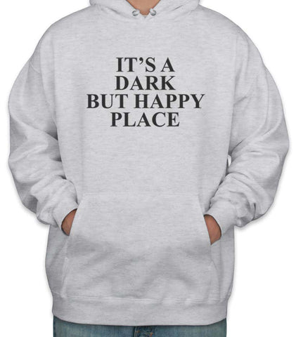It's Dark But Happy Place Unisex Pullover Hoodie