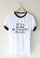 It's Dark But Happy Place Ringer Unisex T-shirt / tee