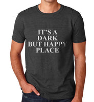 It's Dark But Happy Place Men T-shirt / Men Tee
