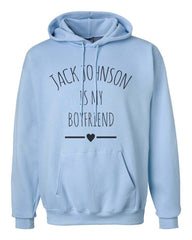 Jack Johnson Is My Boyfriend LOVE Unisex Pullover Hoodie - Meh. Geek