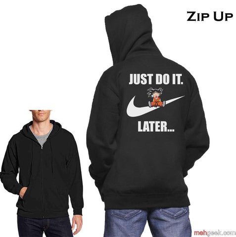 Just Do it Later Goku Back Only Unisex Zip Up Hoodie Jumper