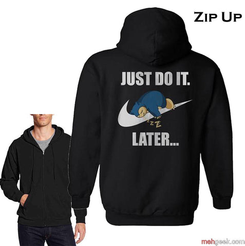 Just Do it Later Snorlax Back Only Unisex Zip Up Hoodie Jumper