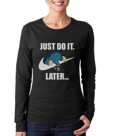 01a384ef Just Do it Later Snorlax Long sleeve T-shirt for Women