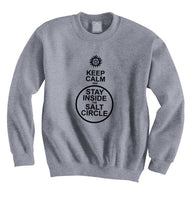 Keep Calm and Stay Inside the Salt Circle Supernatural Winchester Unisex Crewneck Sweatshirt - Meh. Geek - 1