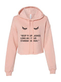 Keep your lashes long and your standards high Cropped Hoodie