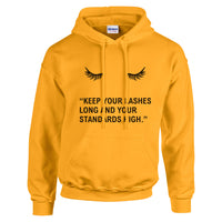 Keep Your Lashes Long and Your Standards High Unisex Pullover Hoodie