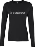 lol ur not Alex Turner Long sleeve T-shirt for Women - Meh. Geek - 2