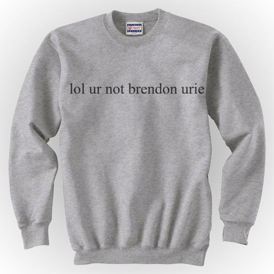 lol ur not Brendon Urie Panic at the disco Unisex Crewneck Sweatshirt - Meh. Geek - 2