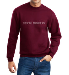 lol ur not Brendon Urie Panic at the disco Unisex Crewneck Sweatshirt - Meh. Geek - 3