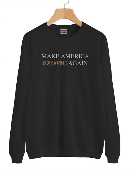 Make America Exotic Again Unisex Crewneck Sweatshirt Adult