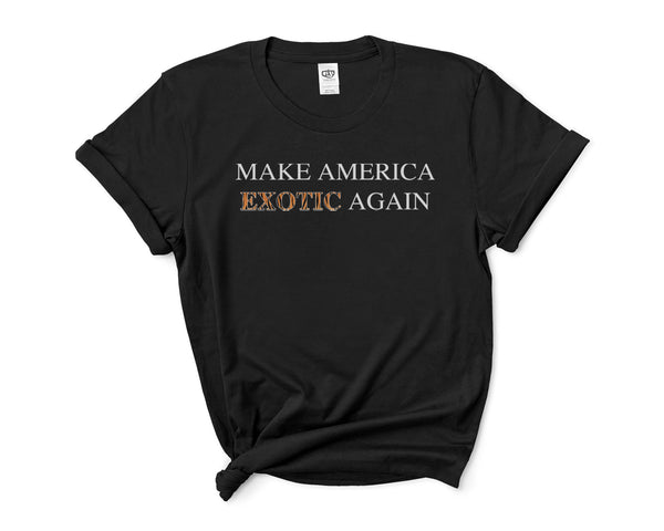 Make America Exotic Again Women T-shirt Tee