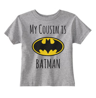 My Cousin Is Batman Toddler T-shirt tee