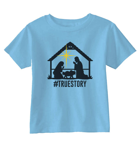 Christmas Nativity HASHTAG True Story Toddler T-shirt tee