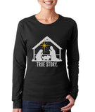 Christmas Nativity True Story Long sleeve T-shirt for Women