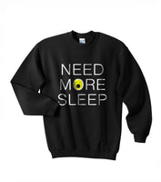 Need More Sleep Unisex Crewneck Sweatshirt Adult