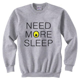 Need More Sleep Unisex Crewneck Sweatshirt - Meh. Geek